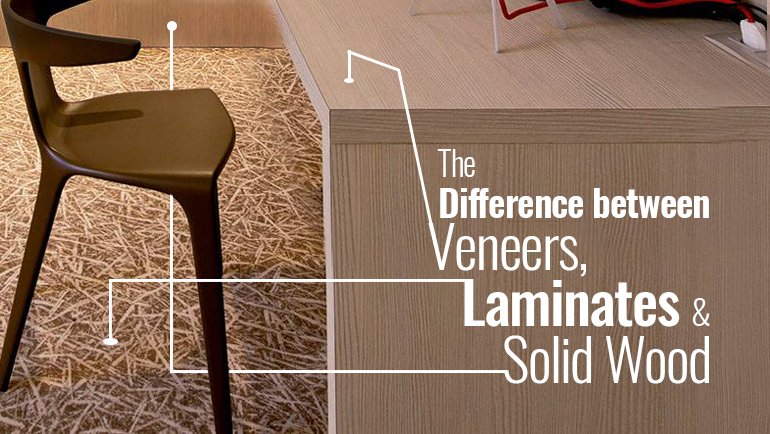 The Difference Between Veneers Laminates Amp Solid Wood