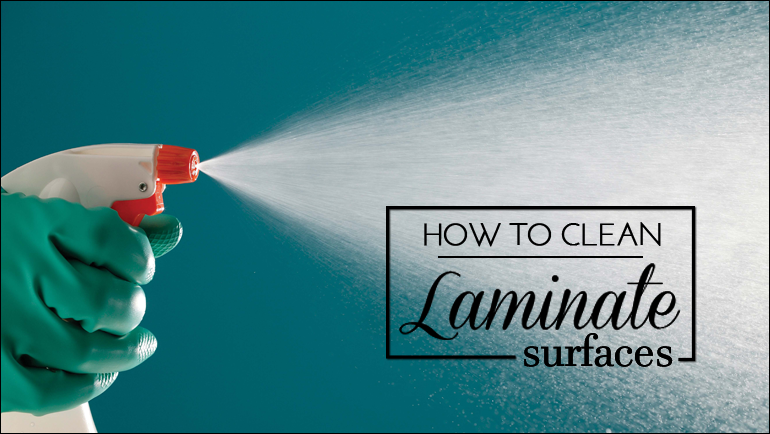 How to Clean Laminates