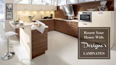RENEW YOUR HOME WITH DESIGNER LAMINATES