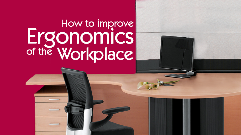 How to Improve Ergonomics of the Workplace