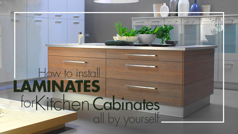 How To Install Laminates For Kitchen Cabinets All By Yourself