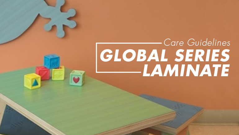 Care Guidelines – Global Series Laminates