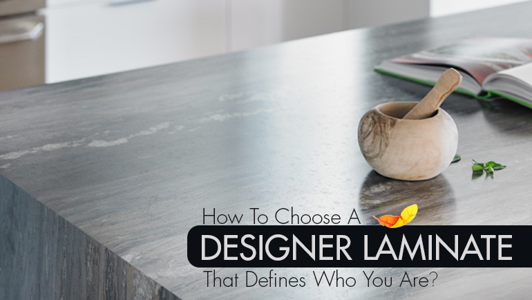 How To Choose A Decorative Laminate That Defines Who You Are?