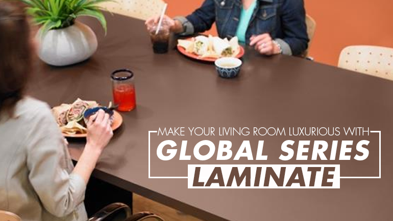 Make Your Living Room Luxurious With Global Series Laminates