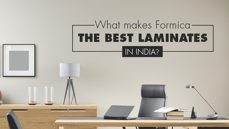 What Makes Formica The Best Laminates In India?