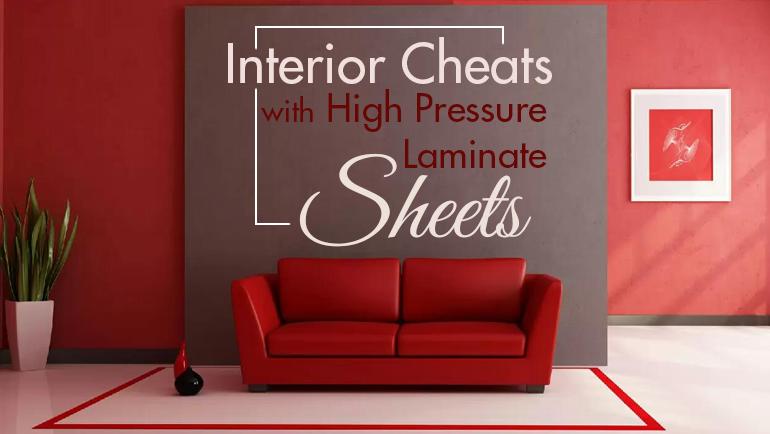 Interior Cheats With High Pressure Laminate Sheets