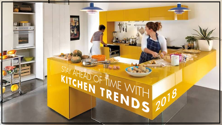 Stay ahead of time with Kitchen Trends 2018