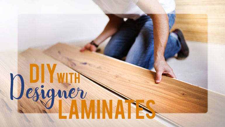 DIY with Designer Laminates